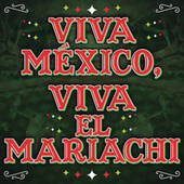 Viva México, Viva El Mariachi by Various Artists