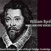 Byrd: Mass for Five Voices de Choir of King's College, Cambridge