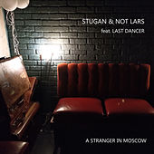A Stranger In Moscow (Edit) by Stugan