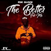The Better For Meh by PDE Glock