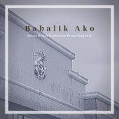 Babalik Ako (Letran Bataan Graduation Theme Song 2019) von Dame