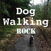 Dog Walking Rock by Various Artists
