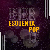Esquenta Pop de Various Artists