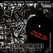Behind the Dirt by D-Black