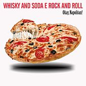 Whisky and Soda E Rock and Roll (Okay, Napolitan!) by Various Artists