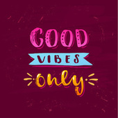 Good Vibes Only van Various Artists