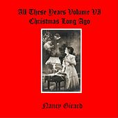 All These Years, Vol. VI (Christmas Long Ago) de Nancy Girard