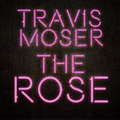The Rose von Travis Moser