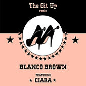 The Git Up (feat. Ciara) (Remix) de Blanco Brown