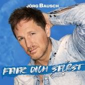 Feier Dich selbst von Jörg Bausch
