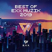 Best of Exx Muzik 2019 de Various Artists