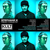 KULT Records Presents: Freaky Thoughts de Stephane K