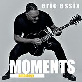Moments Anthology de Eric Essix
