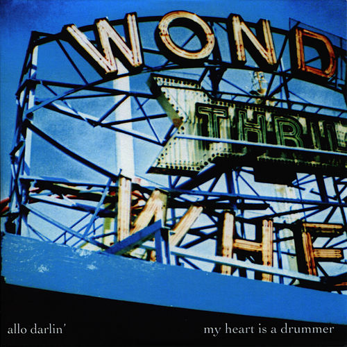 My Heart is a Drummer - Single by Allo Darlin'