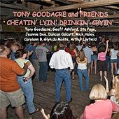 Tony Goodacre and Friends: Cheatin' Lyin' Drinkin' Cryin' de Various Artists