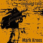 Linus and Lucy de Mark Kroos