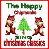 Sing Christmas Classics von The Happy Chipmunks