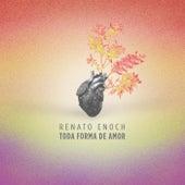 Toda Forma de Amor de Renato Enoch
