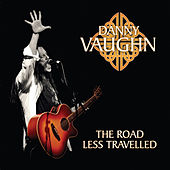 The Road Less Travelled (Live in Newcastle 2008) by Danny Vaughn