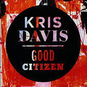 Good Citizen by Kris Davis