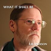 What It Shall Be de Lee Jackson
