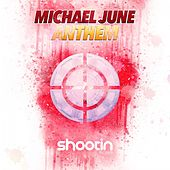 Anthem by Michael June