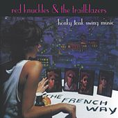 The French Way (Live) by Red Knuckles & The Trailblazers