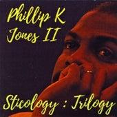 Sticology:Trilogy de Ii Phillip K. Jones