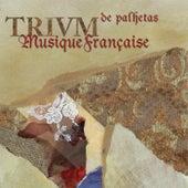 Musique Française de Trivm De Palhetas