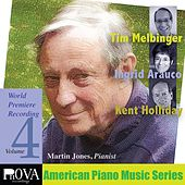 American Piano Series, Vol. 4: Music by Ingrid Arauco, Kent Holliday, Tim Melbinger by Martin Jones