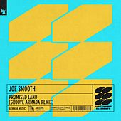 Promised Land (Groove Armada Remix) von Joe Smooth