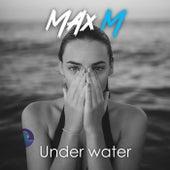 Under Water von Max M