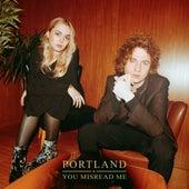 You Misread Me by Portland