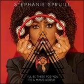 I'll Be There for You / It's a Man's World by Stephanie Spruill