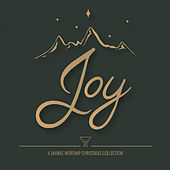 Joy: A Jaxnaz Worship Christmas Collection by Jaxnaz Worship