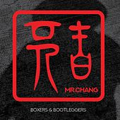 Boxers & Bootleggers by Mr. Chang