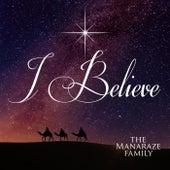I Believe by The Manaraze Family