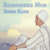 Remember Him de Singh Kaur