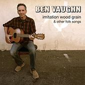 Imitation Wood Grain and Other Folk Songs by Ben Vaughn