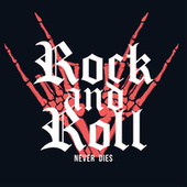 Rock And Roll Never Dies di Various Artists