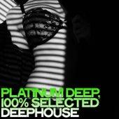 Platinum Deep (100% Selected Deephouse) di Various Artists
