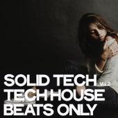 Solid Tech, Vol. 2 (Tech House Beats Only) de Various Artists