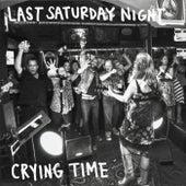 Last Saturday Night de Crying Time