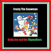 Frosty the Snowman (Instrumental) by Kelly Joe and the Skywalkers