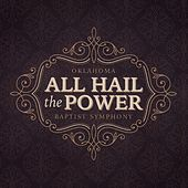 All Hail the Power by Oklahoma Baptist Symphony