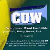 Symphonic Wind Ensemble Plays Holst, Mackey, Dawson and Reed von C.U.W. Symphonic Wind Ensemble