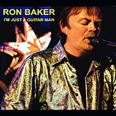I'm Just a Guitar Man by Ron Baker