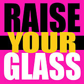 Raise Your Glass(In The Style Of Pink) von Deana