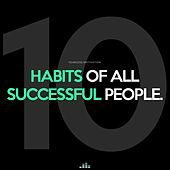 10 Habits of All Successful People de Fearless Motivation