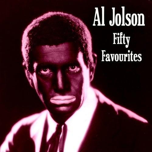 Al Jolson Fifty Favourites by Al Jolson